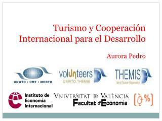 Turismo y Cooperación Internacional para el Desarrollo  Aurora Pedro
