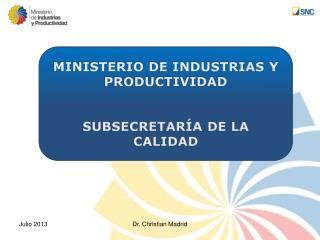 MINISTERIO DE INDUSTRIAS Y PRODUCTIVIDAD SUBSECRETARÍA  DE LA CALIDAD