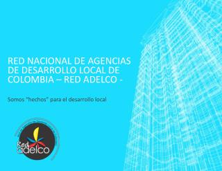 Red Nacional de agencias de desarrollo local de colombia – red adelco -