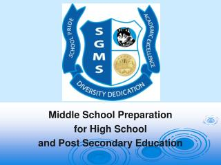 Middle School Preparation for High School  and Post Secondary Education