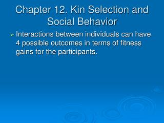 Chapter 12. Kin Selection and Social Behavior