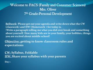 Welcome to FACS (Family and Consumer Sciences) Mrs. Oliver 7 th  Grade-Personal Development