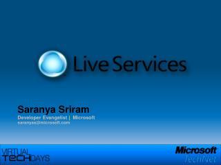 Saranya Sriram Developer Evangelist  |   Microsoft saranyas@microsoft