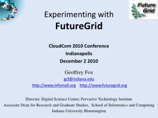 Experimenting with FutureGrid