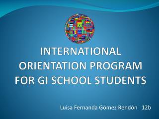INTERNATIONAL ORIENTATION PROGRAM FOR  GI SCHOOL  STUDENTS