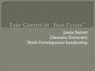 """Take Control of """"Your Future"""""""