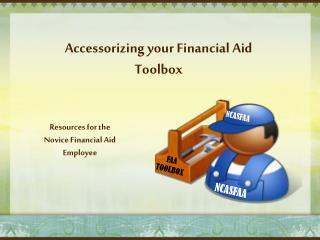 Accessorizing your Financial Aid Toolbox