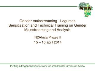 N2Africa Phase II 15 – 16 april 2014