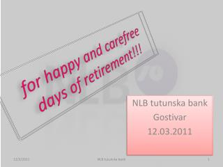 for happy and carefree days of retirement!!!