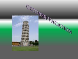 OCTOBER VACATION