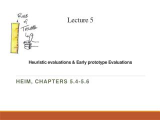 Lecture 5 Heuristic evaluations & Early prototype Evaluations