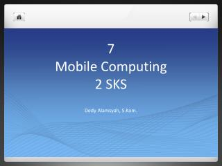 7 Mobile Computing 2 SKS