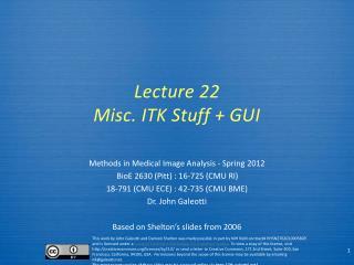 Lecture  22 Misc. ITK Stuff + GUI
