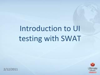 Introduction to UI testing with SWAT
