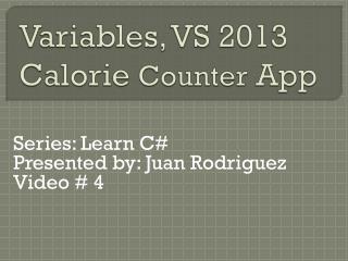 Variables, VS 2013 Calorie  Counter  App