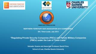 NORTHERN TERRITORY BAR ASSOCIATION 2014 CONFERENCE Dili , Timor-Leste, July 2014
