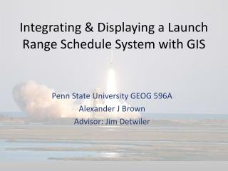 Integrating & Displaying a Launch Range Schedule System with GIS