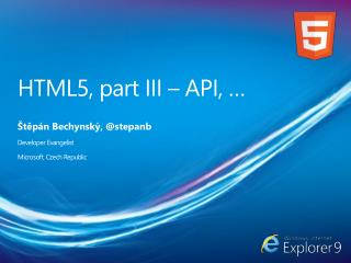 HTML5, part III – API, …