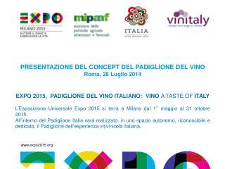 PRESENTAZIONE DEL CONCEPT DEL PADIGLIONE DEL VINO Roma, 28 Luglio 2014