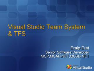 Visual Studio Team  System &  TFS