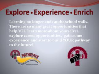 Explore • Experience • Enrich