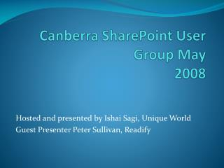 Canberra SharePoint User Group May  2008