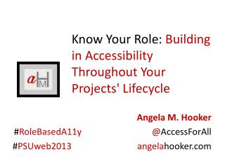 Know Your Role:  Building in Accessibility Throughout Your Projects' Lifecycle