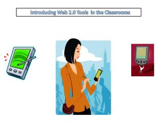 Introducing  Web 2.0 Tools  in the Classrooms