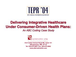 Delivering Integrative Healthcare  Under Consumer-Driven Health Plans:  An ABC Coding Case Study