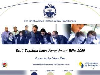 Draft Taxation Laws Amendment Bills, 2009 Presented by Stiaan Klue
