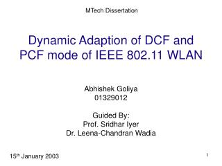 Dynamic Adaption of DCF and PCF mode of IEEE 802.11 WLAN