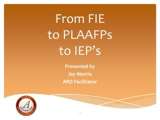 From FIE  to PLAAFPs  to IEP's