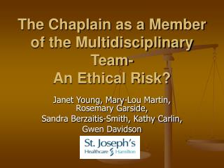 The Chaplain as a Member of the Multidisciplinary Team- An Ethical Risk