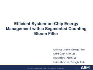 Efficient System-on-Chip Energy Management with a Segmented Counting Bloom Filter