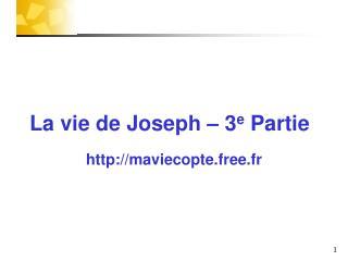 La vie de Joseph – 3 e  Partie