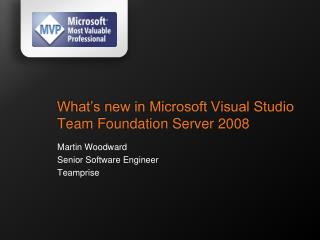 What's new in Microsoft Visual Studio Team Foundation Server 2008