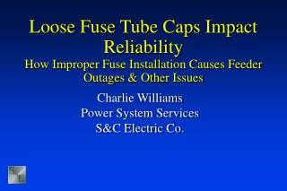 Charlie Williams Power System Services S&C Electric Co.