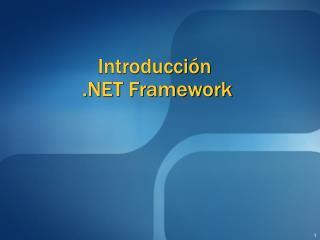 Introducción  .NET  Framework