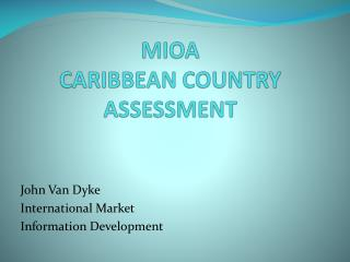 MIOA CARIBBEAN COUNTRY ASSESSMENT