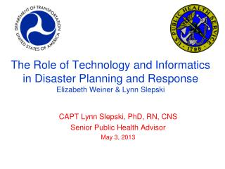 CAPT Lynn  Slepski , PhD, RN, CNS Senior Public Health Advisor May 3, 2013