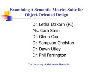 Examining A Semantic Metrics Suite for Object-Oriented Design