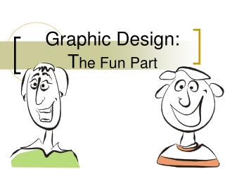Graphic Design: The Fun Part
