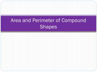 Area and Perimeter of  Compound Shapes
