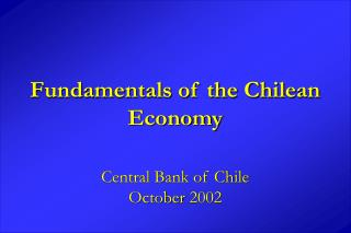 Fundamentals of the Chilean Economy