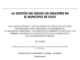 LA GESTI�N DEL RIESGO DE DESASTRES EN  EL MUNICIPIO DE XXXX