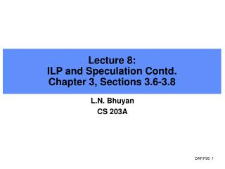 Lecture 8:  ILP and Speculation Contd.  Chapter 3, Sections 3.6-3.8