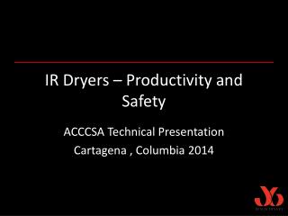 IR Dryers – Productivity and Safety