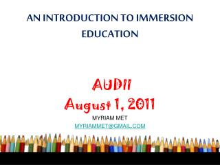 AN INTRODUCTION TO IMMERSION   EDUCATION