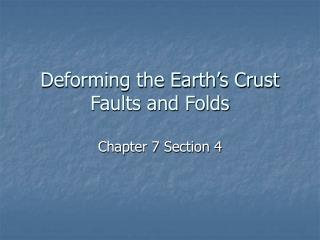 Deforming the Earth's Crust Faults and Folds