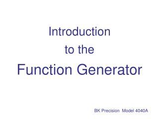 Introduction  to the  Function Generator